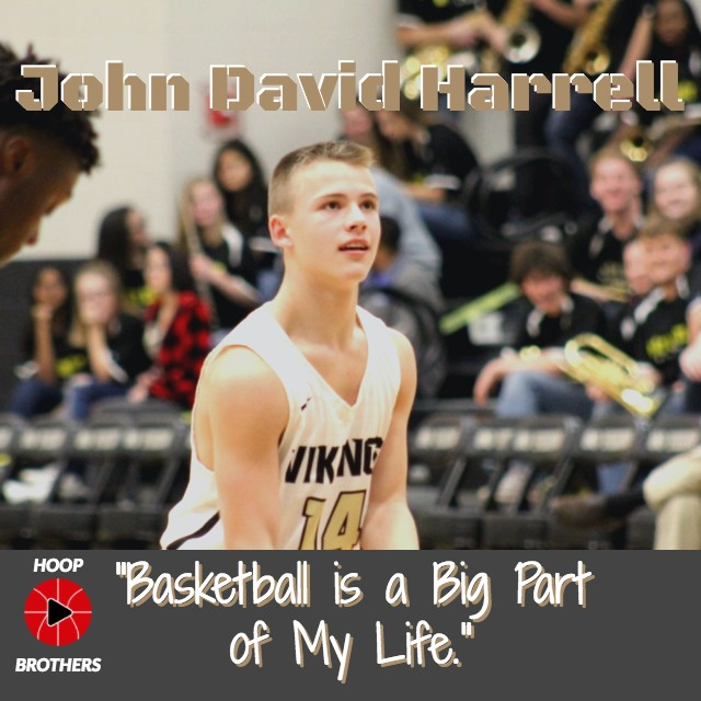 "John David Harrell – ""Basketball is a Big Part of My Life."""